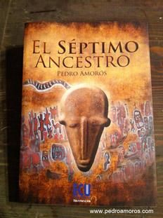 el septimo ancestro - novela de pedro amoros